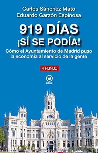 9788446048299: 919 Días ¡Sí Se podía!: Cómo el Ayuntamiento de Madrid puso la economía al servicio de la gente: 29 (A fondo)