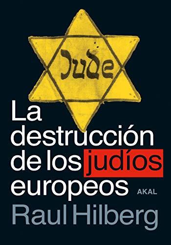 9788446048749: La destrucción De Los Judíos Europeos: 123 (Cuestiones de Antagonismo)