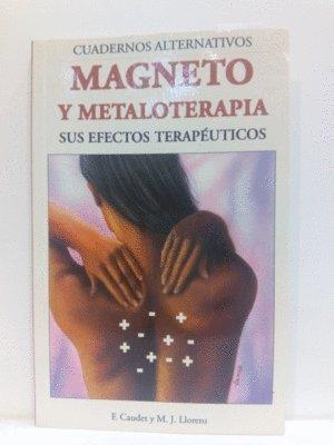 Magneto y metaloterapia : sus efectos terapeuticos: Caudet, F. /