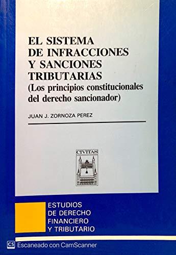 El sistema de infracciones y sanciones tributarias: Zornoza Pe?rez, Juan