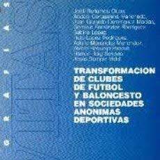 9788447001071: Transformacion de clubes de futboly baloncesto en s.a. deportivas
