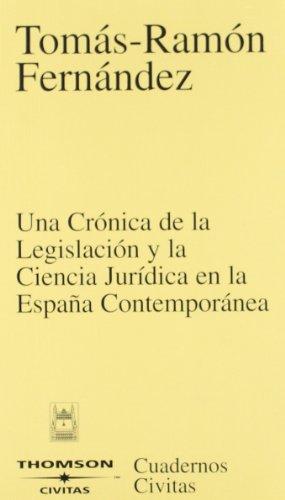 9788447020904: Una Crónica de la Legislación y la Ciencia Jurídica en la España Contemporánea (Cuadernos)