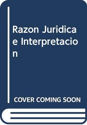 9788447022458: Razón jurídica e interpretación (R) (2004)