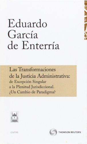 9788447027057: TRANSFORMACIONES DE LA JUSTICIA ADMINISTRATIVA: DE EXCEPCION SINGULAR