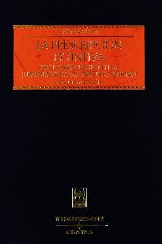 9788447027941: La Prescripción Extintiva - EN EL CÓDIGO CIVIL Y EN LA JURISPRUDENCIA DEL TRIBUNAL SUPREMO (Estudios y Comentarios de Legislación)