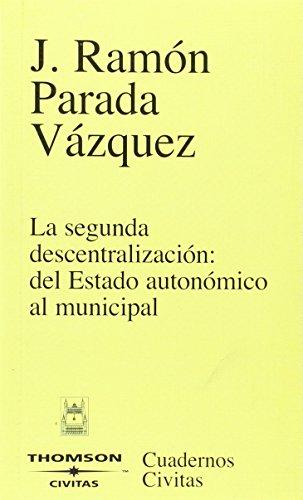 9788447028429: La segunda descentralización: del estado autonómico al municipal (Cuadernos)