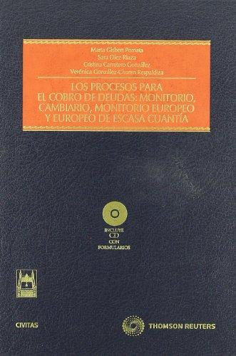 9788447030750: Los procesos para el cobro de deudas: Monitorio, Cambiario, Monitorio Europeo y Europeo de Escasa Cuantía: Incluye CD