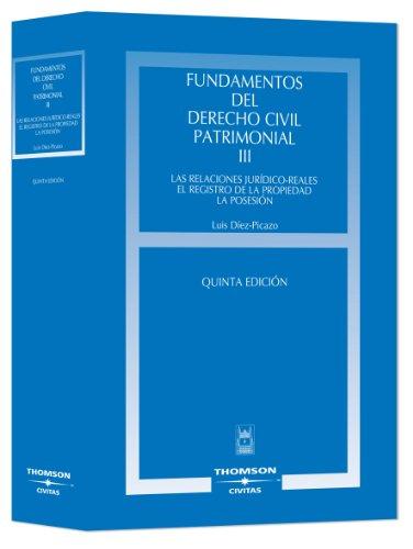 9788447030934: Fundamentos del Derecho Civil Patrimonial. III - Las relaciones jurídico-reales. El registro de la Propiedad. La posesión. (Estudios y Comentarios de Legislación)