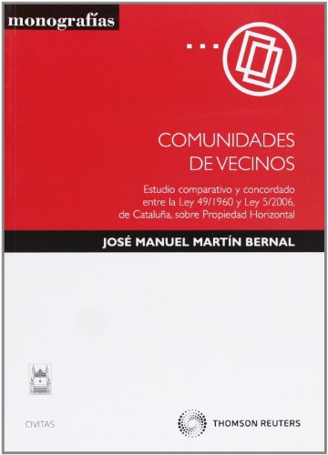Comunidades de vecinos : estudio comparativo y concordado entre la Ley 46/1960 y la Ley 5/2006, de ...