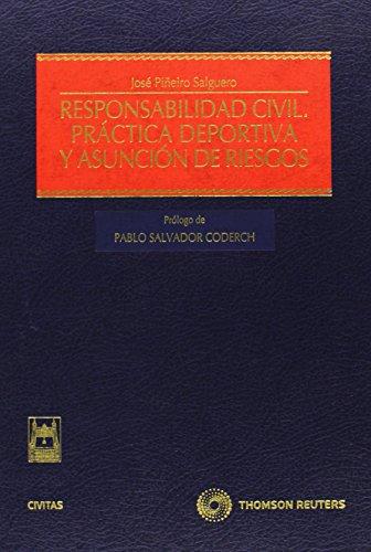 Responsabilidad civil : práctica deportiva y asunción: PIÃ'EIRO SALGUERO, JOSE