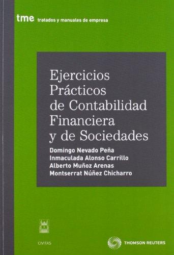 9788447031931: Ejercicios prácticos de contabilidad financiera y de sociedades (Tratados y Manuales de Empresa)