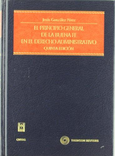 9788447031948: El Principio General de la Buena Fe en el Derecho Administrativo (Estudios y Comentarios de Legislación)