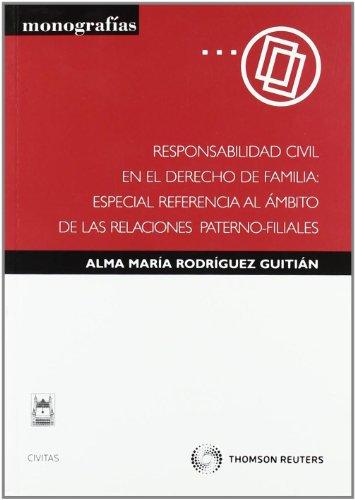 9788447032556: Responsabilidad civil en el derecho de familia: especial referencia al ámbito de las relaciones paterno-filiales (Monografía)