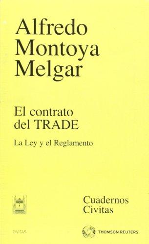 9788447032600: El contrato del TRADE - La Ley y el Reglamento (Cuadernos)