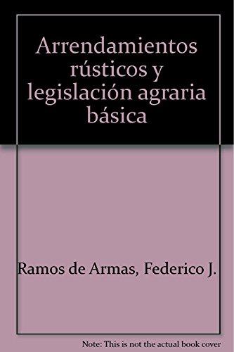 9788447032662: (25ª ed.) arrendamientos rusticos y legislacion agraria basica (Bibliot. Legislacion 2009)