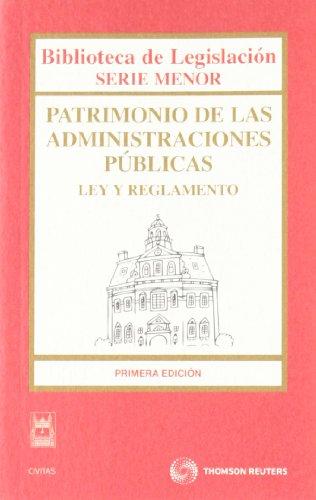 9788447033508: Patrimonio de las Administraciones Públicas - Ley y Reglamento (Biblioteca de Legislación - Serie Menor)
