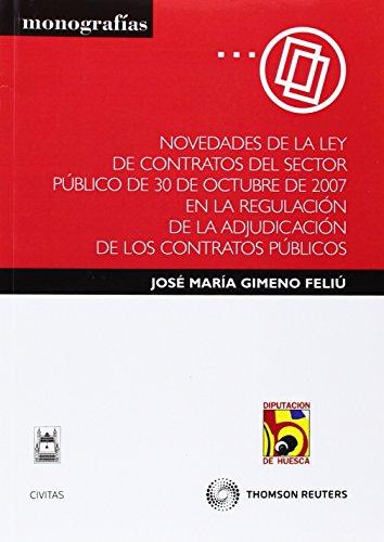 Novedades de la Ley de contratos del sector público de 30 de octubre de 2007 en la regulaci&...