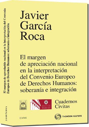 9788447033584: El margen de apreciación nacional en la interpretación del Convenio Europeo de Derechos Humanos: soberanía e integración (Cuadernos)