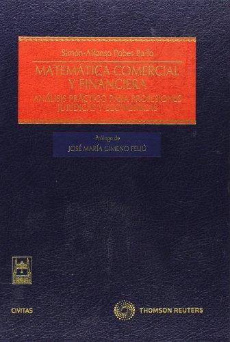 9788447033669: Matemática Comercial y Financiera - Análisis práctico para profesiones jurídicas y económicas (Estudios y Comentarios de Legislación)