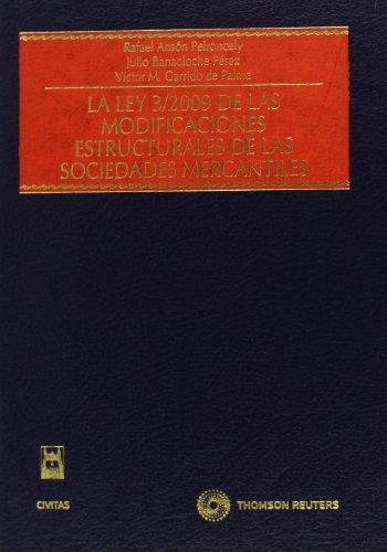 9788447033706: La Ley 3/2009 de las Modificaciones Estructurales de las Sociedades Mercantiles (Estudios y Comentarios de Legislación)