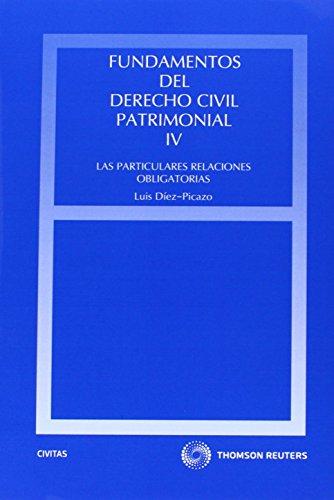9788447035243: Fundamentos del Derecho Civil Patrimonial. IV - Las particulares relaciones obligatorias (Estudios y Comentarios de Legislación)