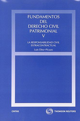 9788447035717: Fundamentos del Derecho Civil Patrimonial. V - La responsabilidad civil extracontractual (Estudios y Comentarios de Legislación)