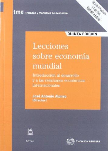 9788447036547: Lecciones sobre economía mundial: Introducción al desarrollo y a las relaciones económicas internacionales (Tratados y Manuales de Economía)