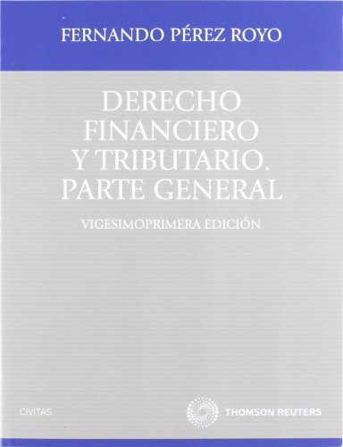 9788447036639: Derecho financiero y tributario: Parte general (Tratados y Manuales de Derecho)