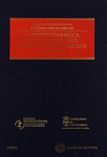 9788447037001: La Protecciaon Juraidica de Los Consumidores Como Motor de Desarrollo Econaomico: Actas del II Congreso Euroamericano de Protecciaon Juraidica de Los