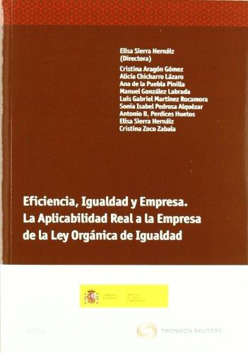 9788447037896: Eficiencia, igualdad y empresa. La aplicabilidad real a la empresa de la Ley Orgánica de Igualdad (Monografía)
