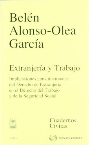 9788447038305: EXTRANJERIA Y TRABAJO: IMPLICACIONES CONSTITUCIONALES DEL DERECHO DEL TRABAJO Y DE LA SEGURIDAD SOCIAL