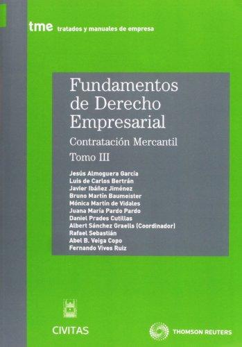 9788447038619: Fundamentos de Derecho Empresarial III - Contratación Mercantil (Tratados y Manuales de Empresa)