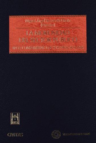 9788447038718: La Morosidad del sector público - En el cumplimiento de sus obligaciones (Estudios y Comentarios de Legislación)