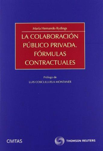 9788447039920: LA COLABORACION PUBLICO PRIVADA. FORMULAS CONTRACTUALES