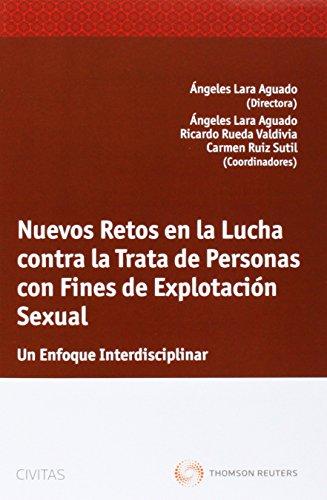 9788447040315: Nuevos retos en la lucha contra la trata de personas con fines de explotación sexual - Un enfoque interdisciplinar (Monografía)