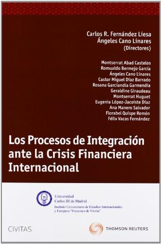 Los Procesos de Integración ante la Crisis Financiera Internacional: Fern�ndez Liesa, C.R.; ...