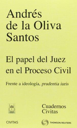 9788447041442: El papel del juez en el proceso civil - Frente a ideología, prudentia iuris (Cuadernos)