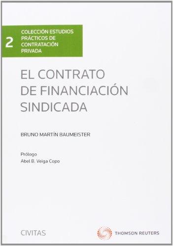 9788447041657: El contrato de financiación sindicada (Estudios y Comentarios de Legislación)