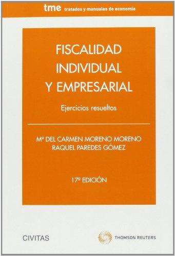 9788447042166: FISCALIDAD INDIVIDUAL Y EMPRESARIAL EJERCICIOS RESUELTOS