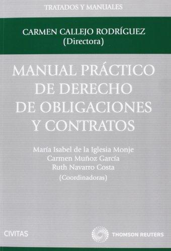 9788447043552: Manual Práctico de Derecho de Obligaciones y Contratos (Tratados y Manuales de Derecho)