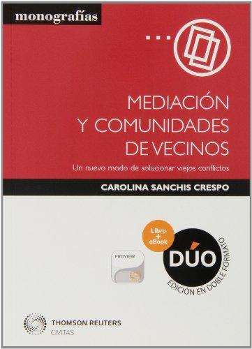 9788447045921: Mediación y comunidades de vecinos (Papel + e-book): Un nuevo modo de solucionar viejos conflictos (Monografía)