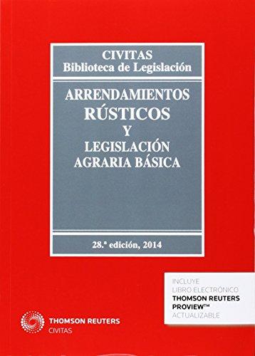 9788447047543: Arrendamientos rústicos y legislación agraria básica 28ed. (Biblioteca de Legislación)