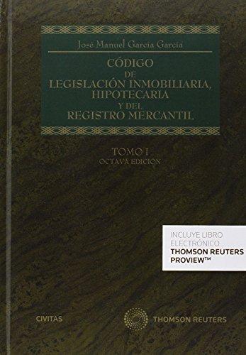 Código de Legislación Inmobiliaria, Hipotecaria y del Registro Mercantil. TOMO I-II: ...