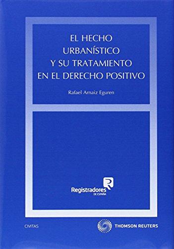 El hecho urbanístico y su tratamiento en el derecho positivo (Formato dúo): Arnáiz, ...