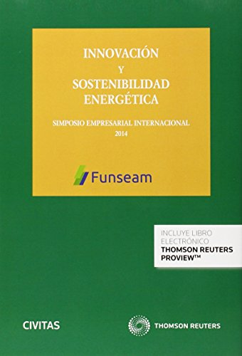 Innovación y sostenibilidad energética: Simposio empresarial internacional 2014: ...