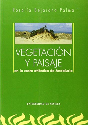 9788447203161: Vegetacion Y Paisaje En La Costa Atlantica De Andalucia