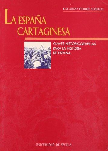 9788447203475: La España cartaginesa: Claves historiográficas para la historia de España (Serie Historia y geografía) (Spanish Edition)