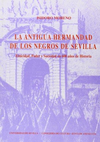 9788447203628: La antigua Hermandad de los Negros de Sevilla : etnicidad, poder y sociedad en 600 años de historia: 21