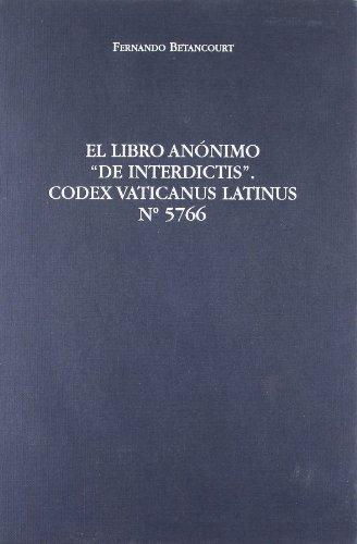 """Libro Anonimo """"De Interdictis"""". Codex Vaticanus Latinus: BETANCOURT SERNA, FERN"""
