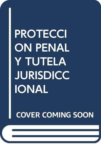 PROTECCIÓN PENAL Y TUTELA JURISDICCIONAL DE LA: JUAN ANTONIO MARTOS